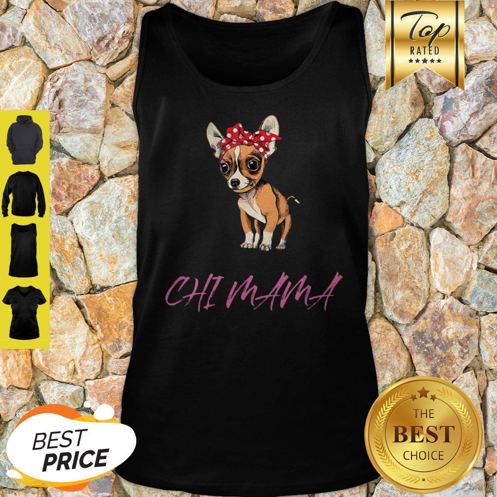 Top Chihuahua Mama Chi Mama Gift For Chihuahua Mom ShirtTop Chihuahua Mama Chi Mama Gift For Chihuahua Mom Tank Top