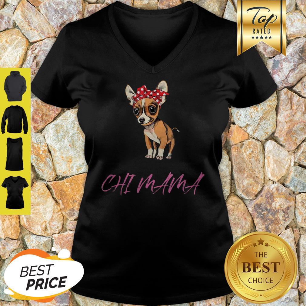Top Chihuahua Mama Chi Mama Gift For Chihuahua Mom ShirtTop Chihuahua Mama Chi Mama Gift For Chihuahua Mom V-neck