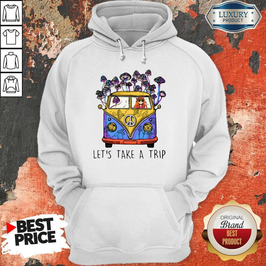 Top Hippie Girl Let's Take A Trip Hoodie