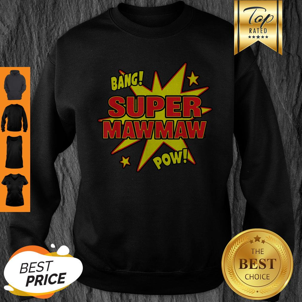 Top Super Mawmaw Super Power Mama Mother Mommy Mom Gift Sweatshirt