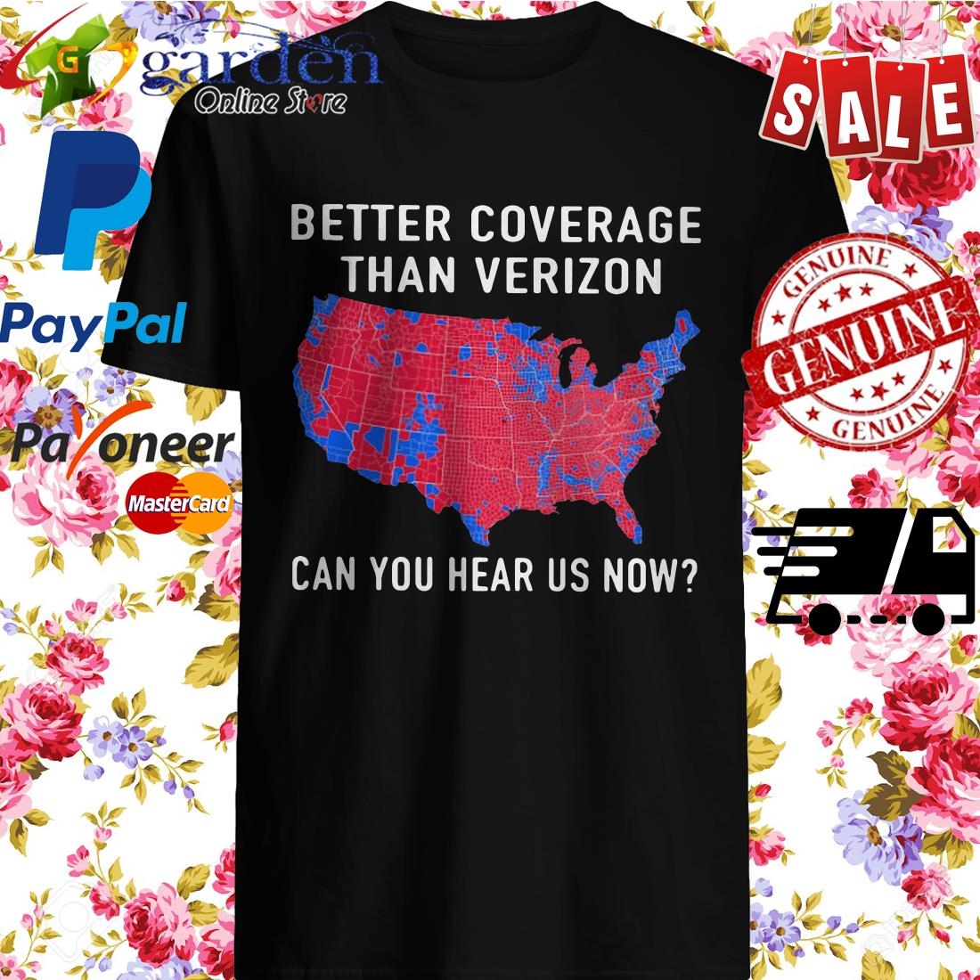 Trump Better Coverage Than Verizon Can You Hear Is Now Shirt