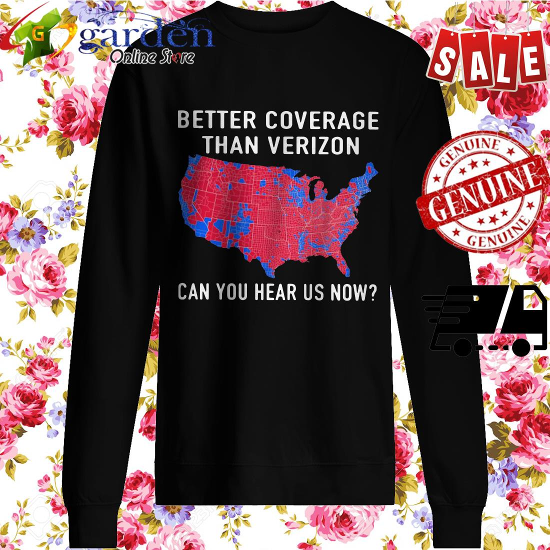 Trump Better Coverage Than Verizon Can You Hear Is Now sweater