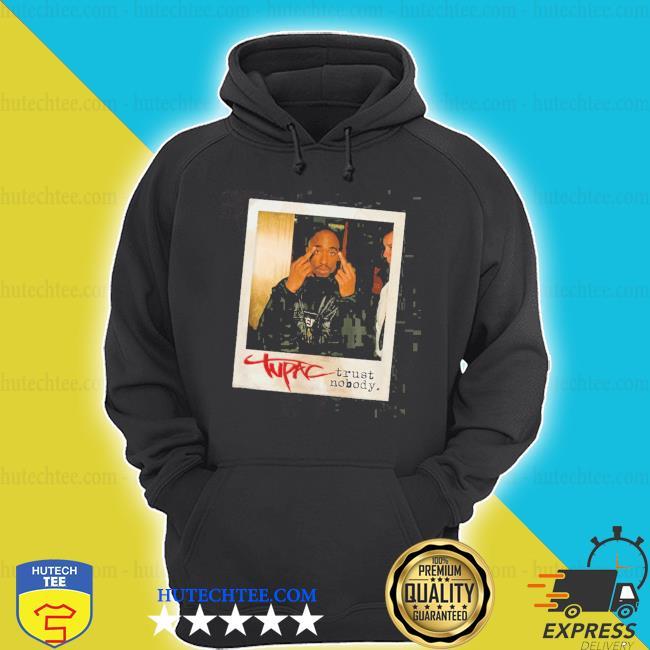 Tupac trust nobody photo 2020 s hoodie