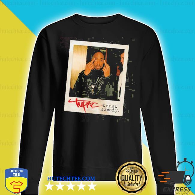 Tupac trust nobody photo 2020 s sweater