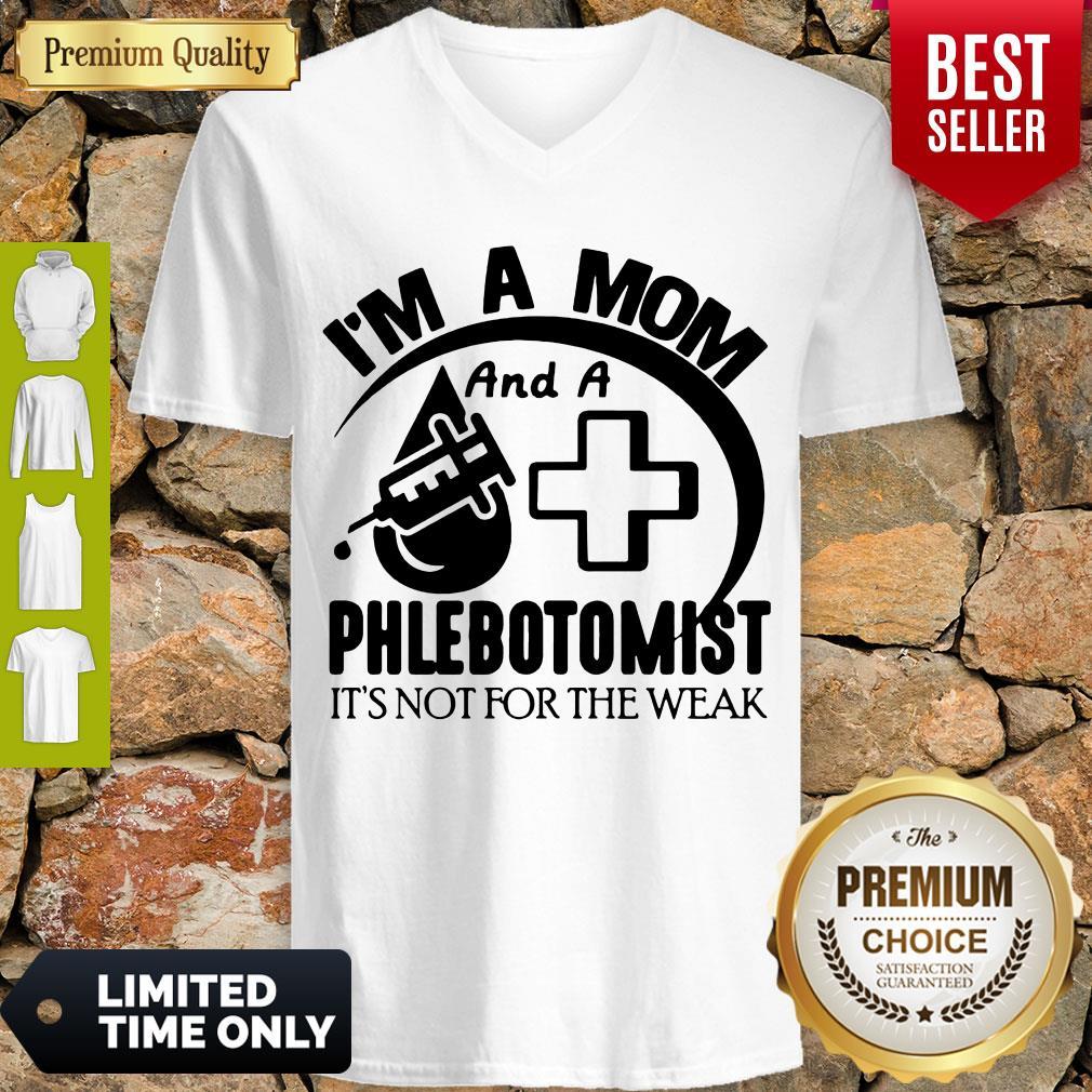 Awesome I'm A Mom And A Phlebotomist V-neck