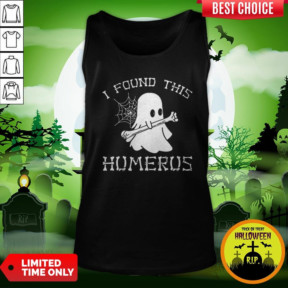 Vip Halloween I Found This Humerus Ghost Tank Top