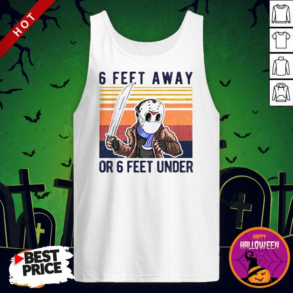 Vip Halloween Jason Voorhees 6 Feet Away Or 6 Feet Under Vintage Retro Tank Top