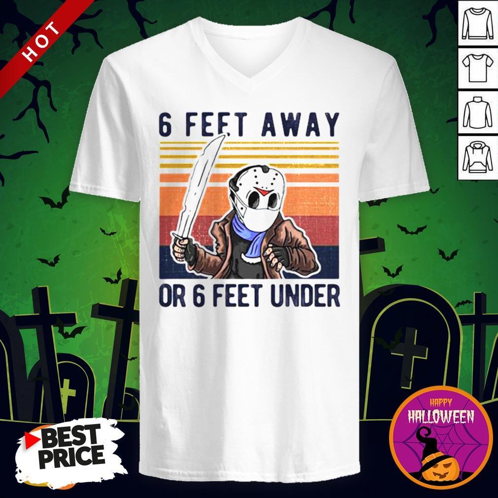 Vip Halloween Jason Voorhees 6 Feet Away Or 6 Feet Under Vintage Retro V-neck