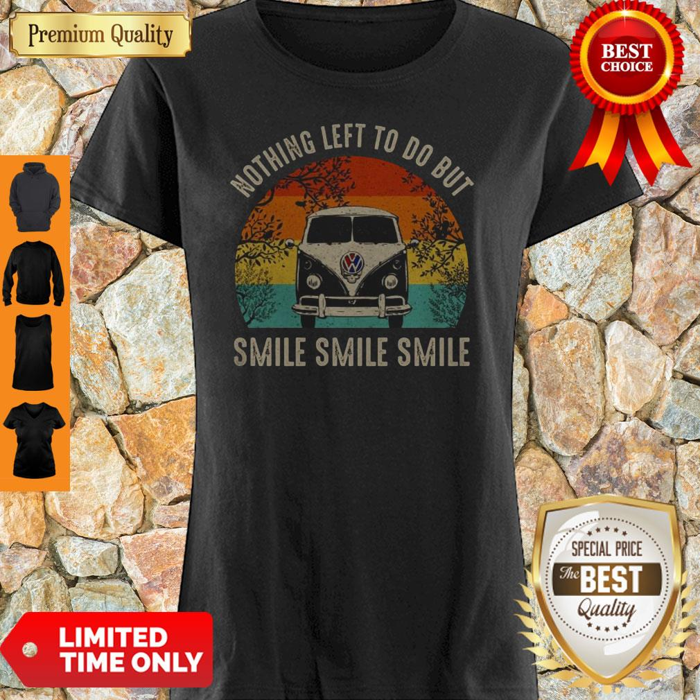 Volkswagen Car Nothing Left To Do But Smile Smile Smile Vintage Shirt
