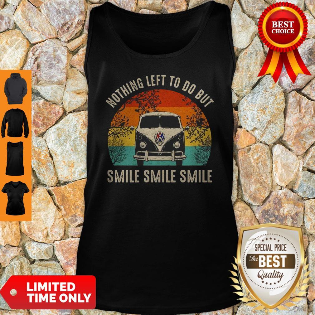 Volkswagen Car Nothing Left To Do But Smile Smile Smile Vintage Tank Top
