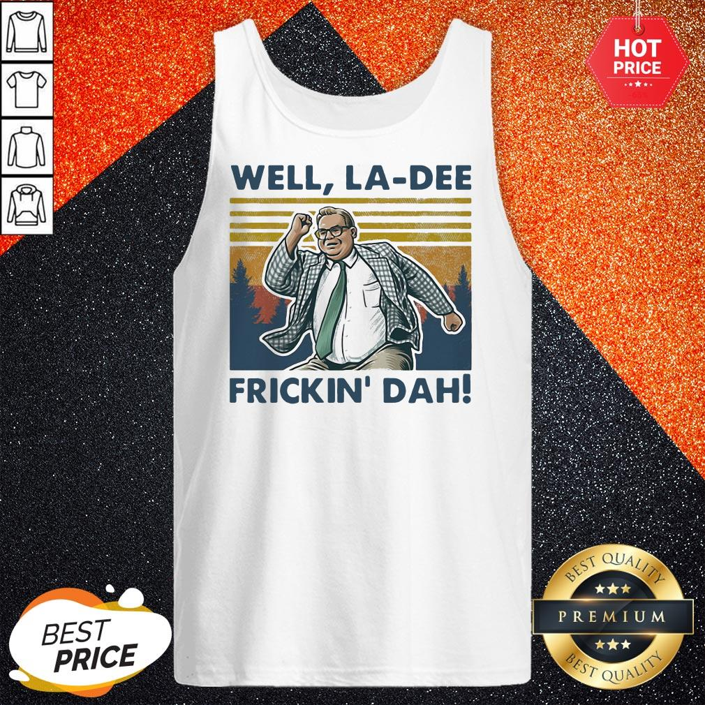Well La Dee Frickin Dah Vintage Retro Tank Top