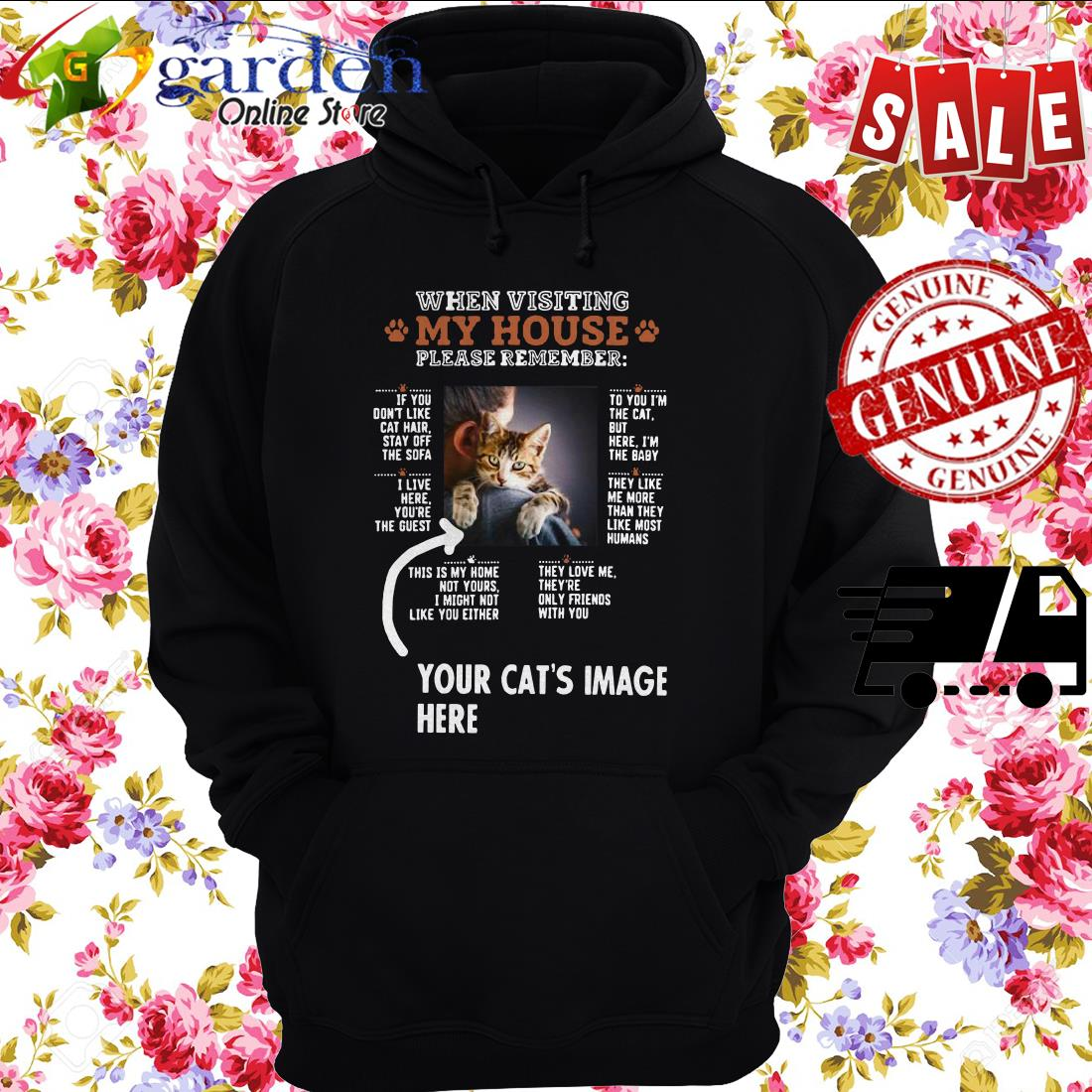 When Visiting My House Please Remember Your Cat's Image Here hoodie
