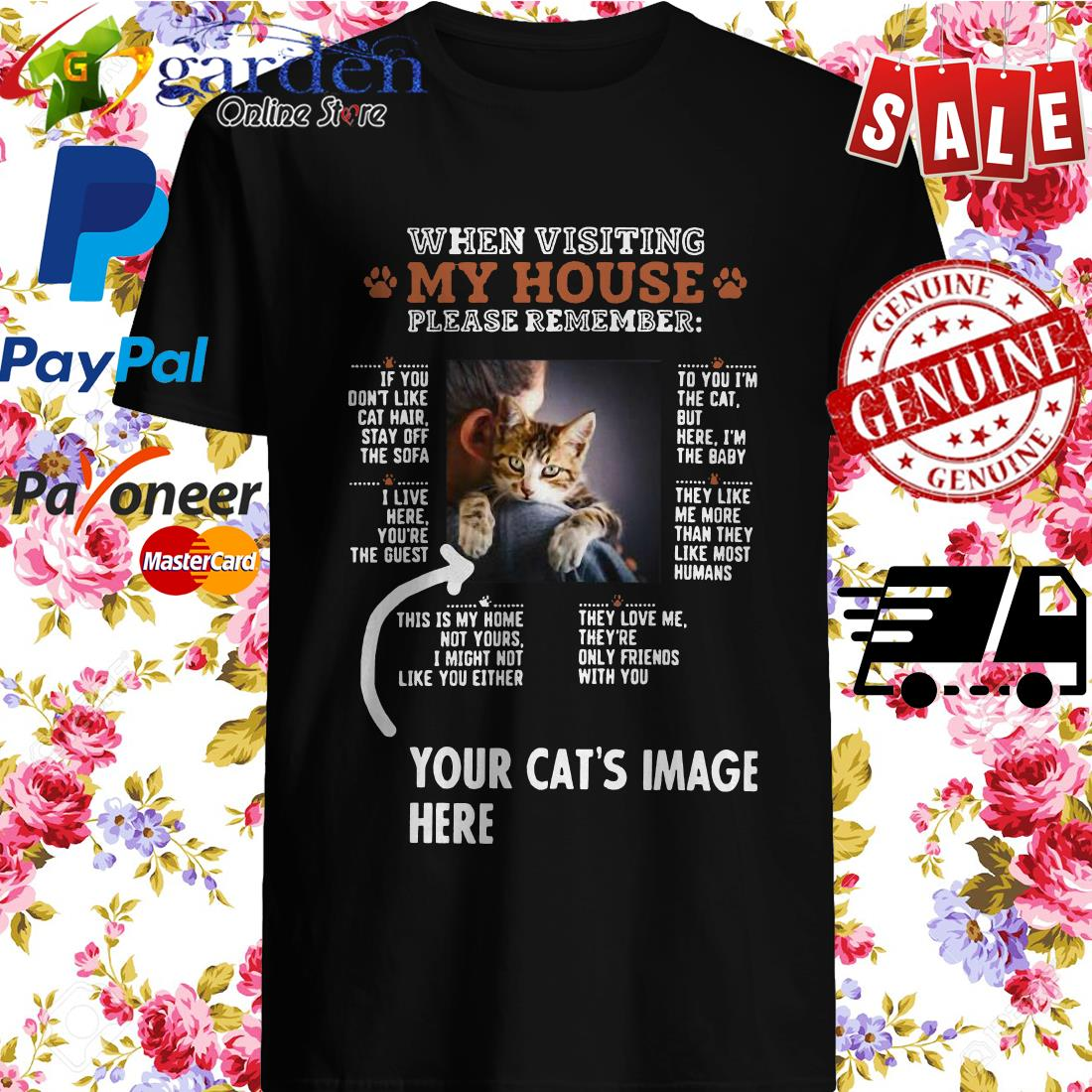 When Visiting My House Please Remember Your Cat's Image Here Shirt