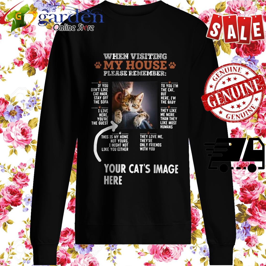 When Visiting My House Please Remember Your Cat's Image Here sweater