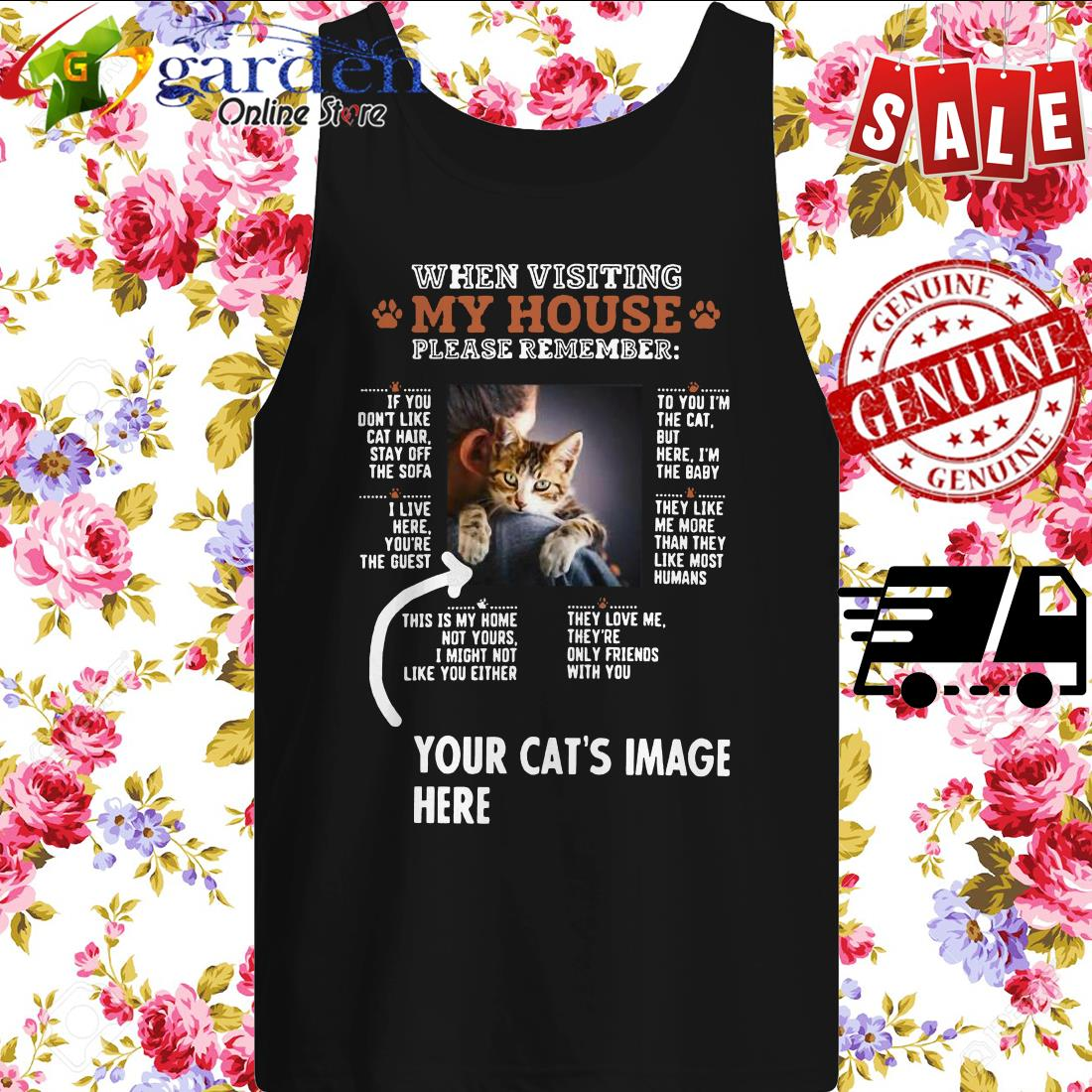 When Visiting My House Please Remember Your Cat's Image Here tank top