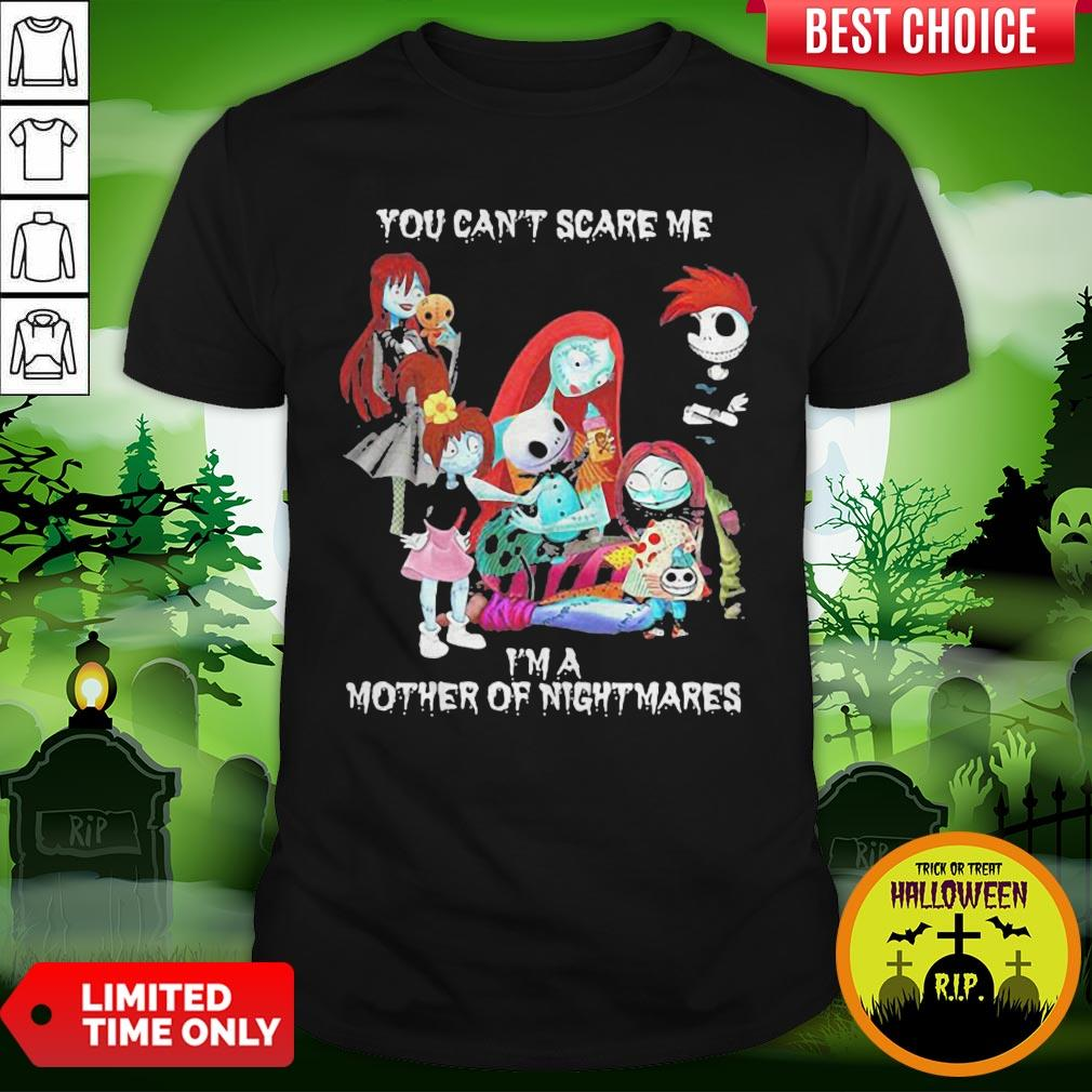 You Can't Scare Me I'm A Mother Of Nightmares Halloween Shirt