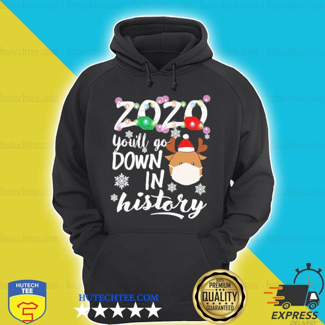 2020 you'll go down in history ugly christmas sweater
