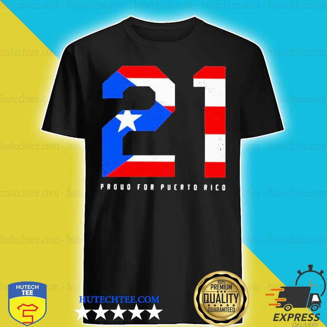 21 proud for puerto rico american flag s shirt