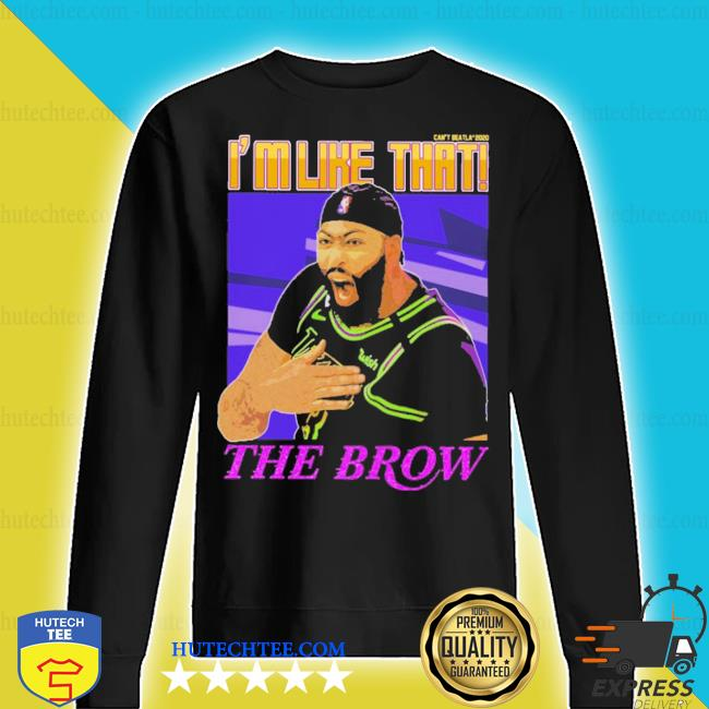 Anthony davis i'm like that the brow can't beat la 2020 s sweater