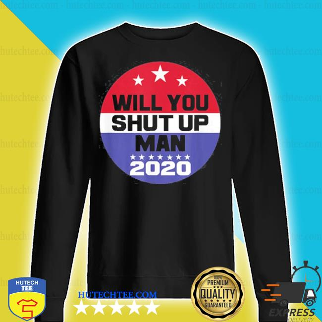 Biden to trump will you shut up man funny political debate s sweater