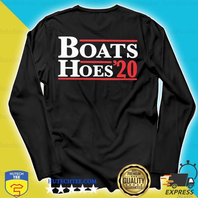 Boats and hoes 2020 president s longsleeve
