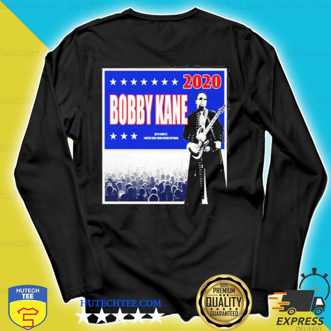 Bobby kane 2020 let's face it you've seen your other options s longsleeve