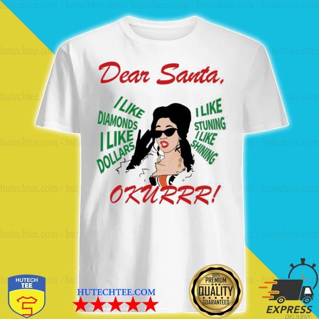 Cardi b dear santa I like diamonds I like dollars shirt