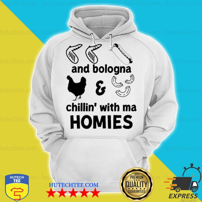 Chicken wing hot dog and bologna chicken and macaroni chillin with ma homies s hoodie