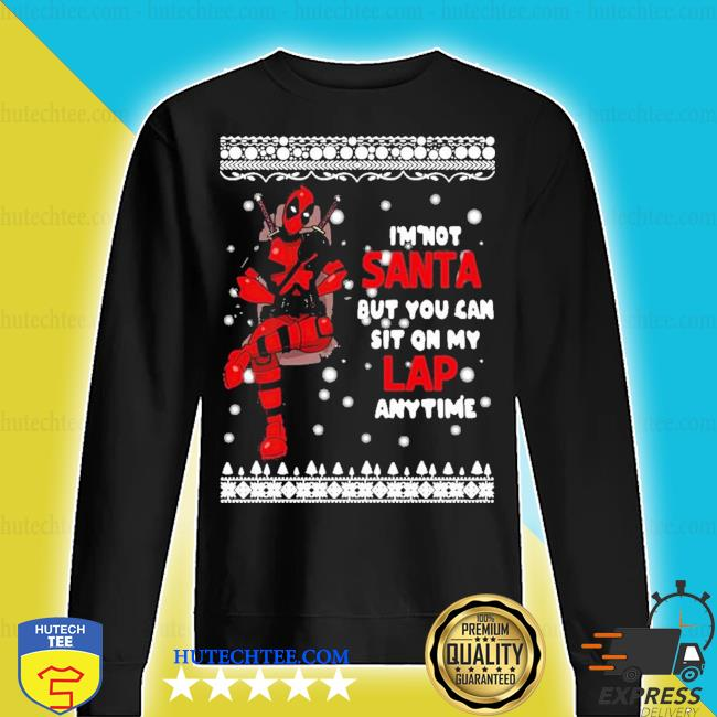 Deadpool i'm not santa but you can sit on my lap anytime christmas s sweater