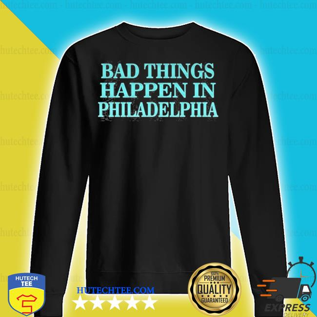 Debate trump quote bad things happen in philadelphia s sweater