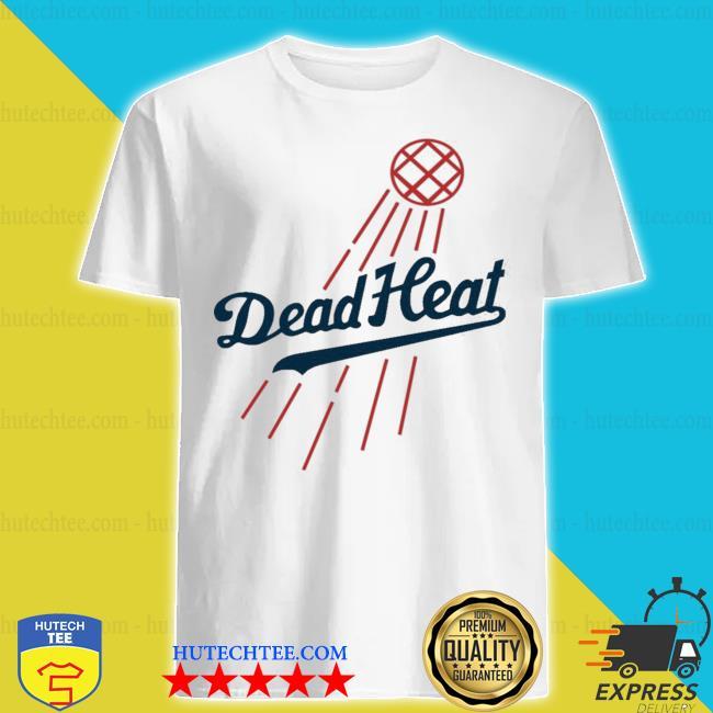 Dodgers dead heat shirt
