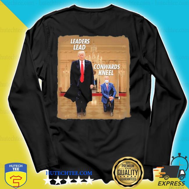 #donaldtrump2020 donald trump leaders lead cowards kneel s longsleeve
