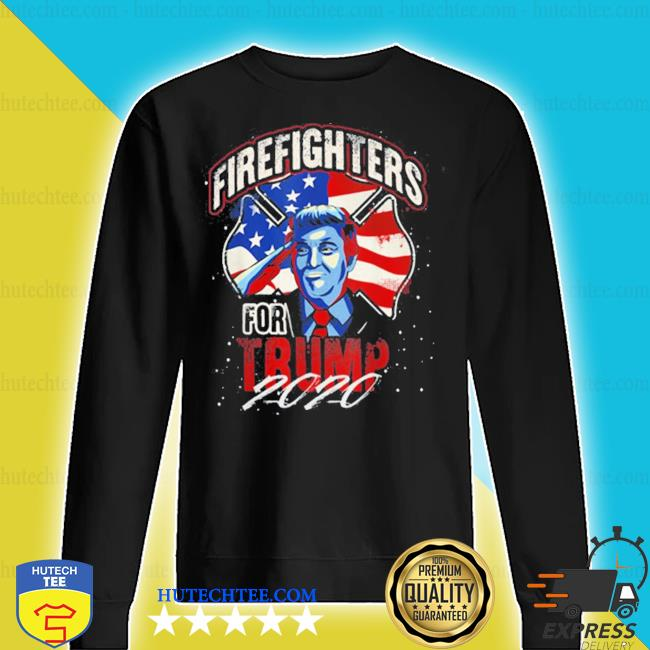 Firefighters for trump 2020 fire fighter s sweater