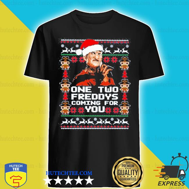 Freddy krueger one two freddys coming for you ugly christmas shirt