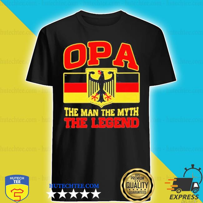 Germany OPA the man the myth the legend 2020 s shirt