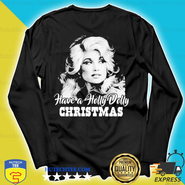 Have a holly dolly christmas 2020 sweater longsleeve