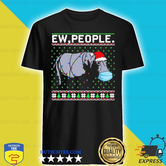 Hippopotamus ew people ugly christmas s shirt