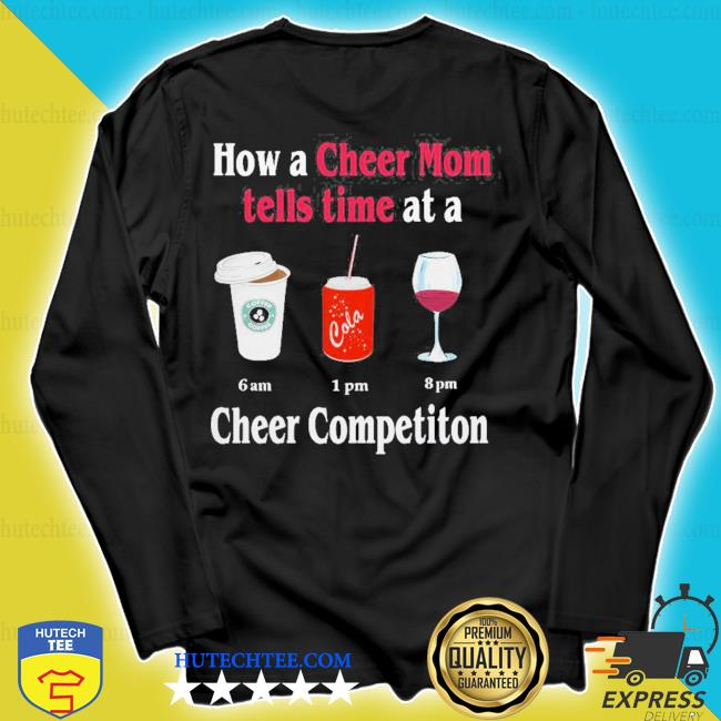 How a cheer mom tells time at a cheer competition star bulk coca wine 2020 s longsleeve