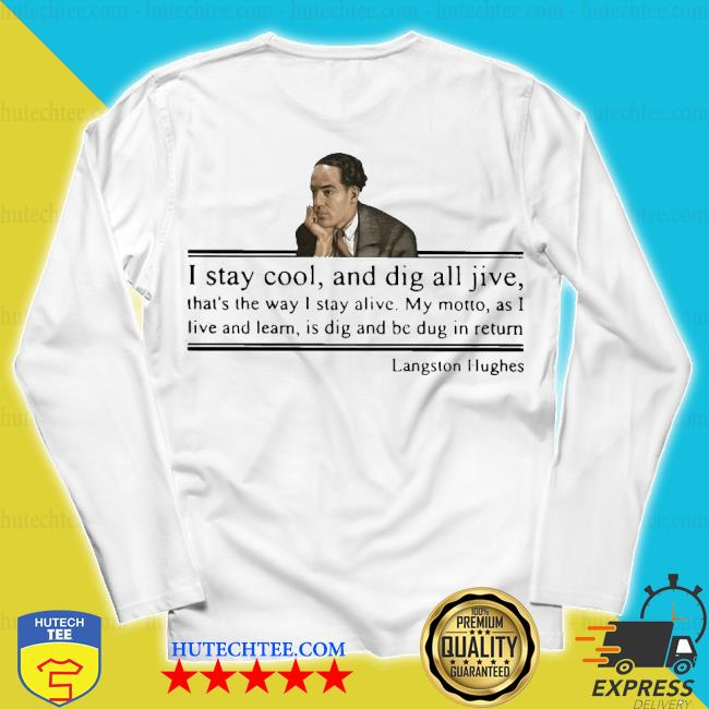 I stay cool and dig all jive langston hughes s unisex longsleeve