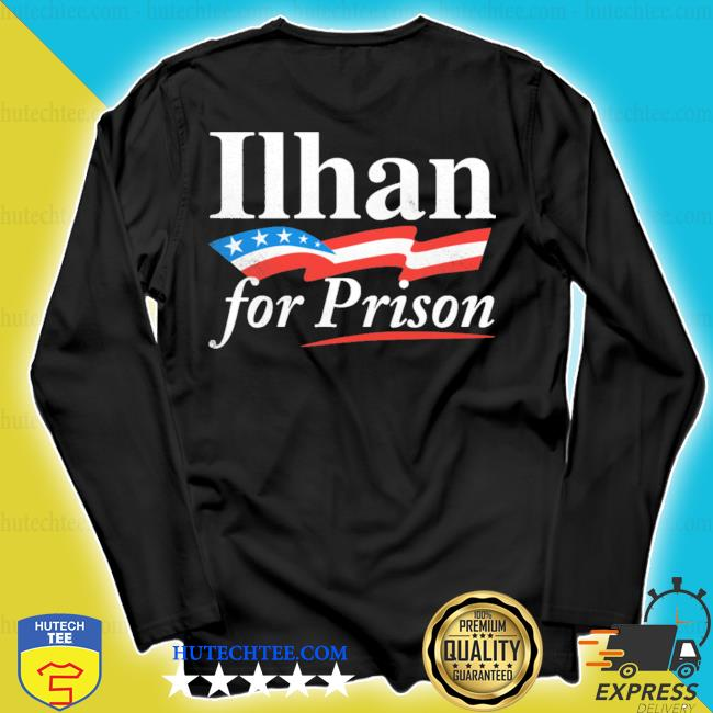Ilhan for prison s longsleeve