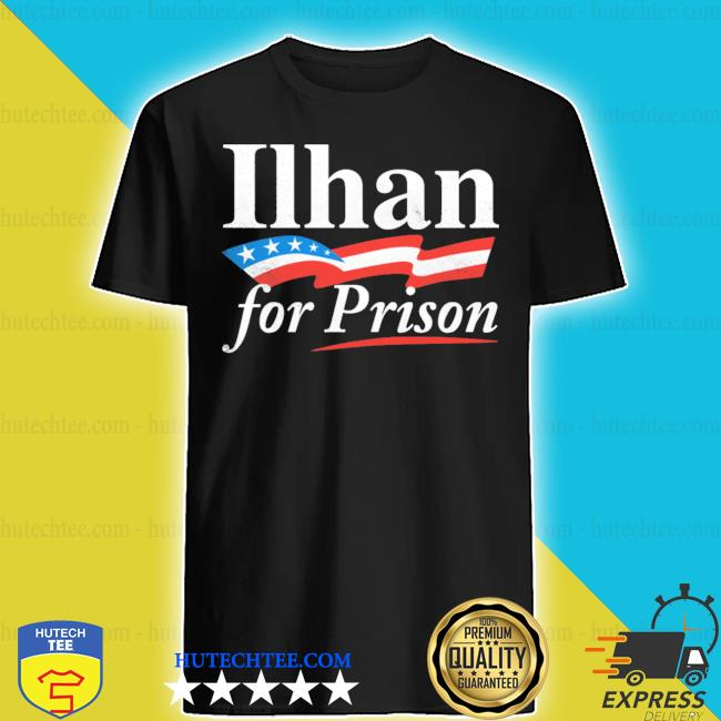 Ilhan for prison s shirt
