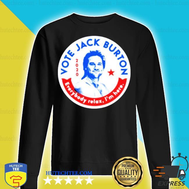 Jack burton 2020 everybody relax i'm here s sweater