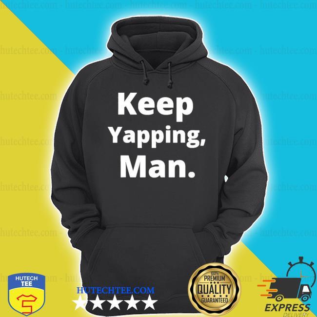Keep yapping man joe biden president trump 2020 election shirt