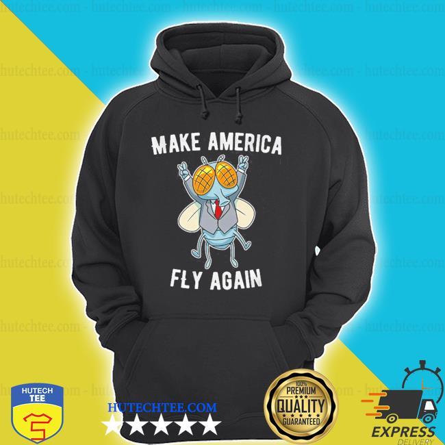 Make american fly again s hoodie