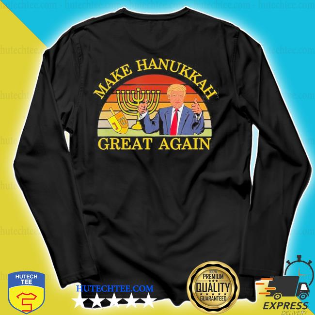 Make hanukkah great again jewish trump 2020 menorah hebrew s longsleeve