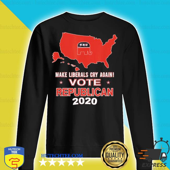 Make liberals cry again vote republican 2020 vote gop red s sweater
