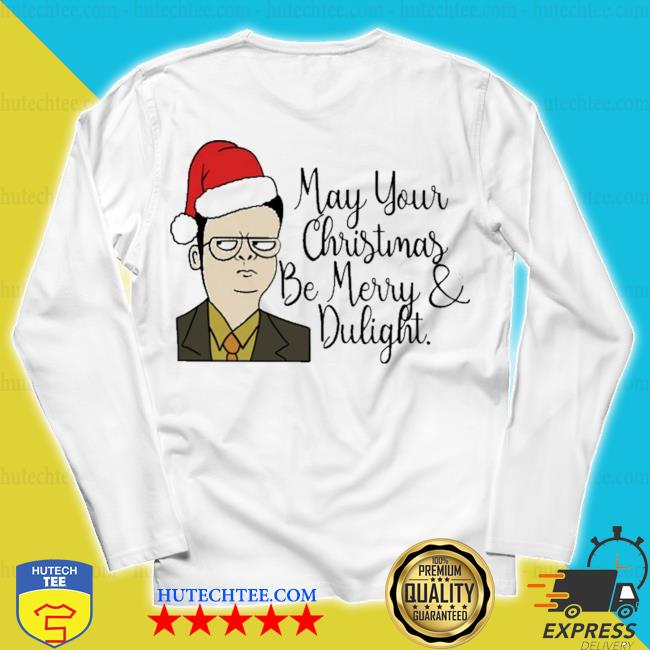 May your christmas be merry and dwight 2020 s unisex longsleeve
