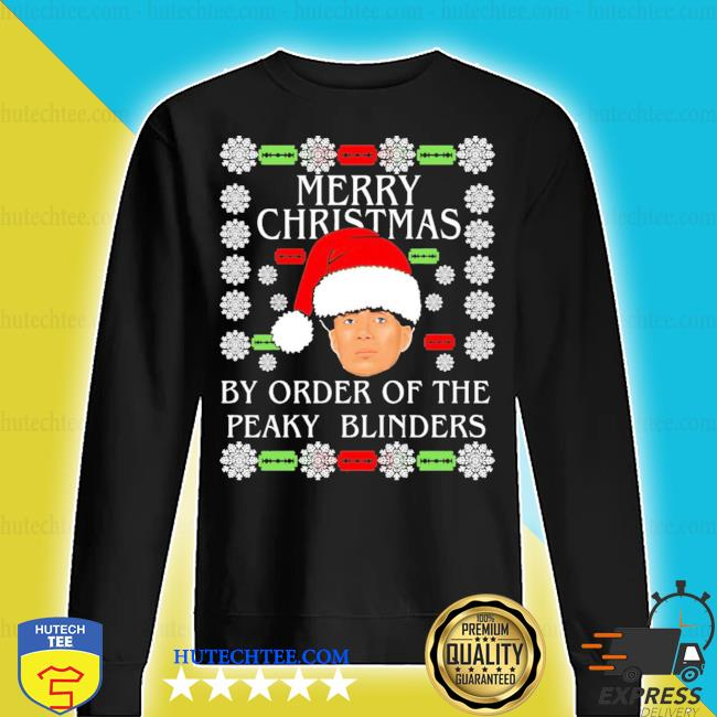 Merry christmas by order of the peaky blinders ugly tee s sweater