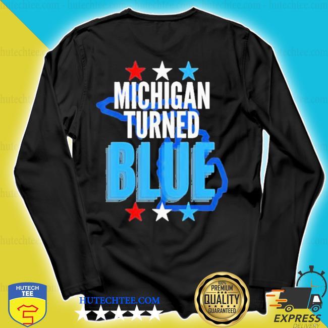 Michigan turned blue democrats won the election for biden stars s longsleeve