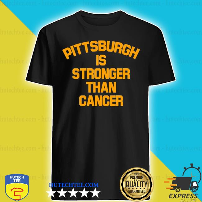 Mike tomlin pittsburgh is stronger than cancer s shirt
